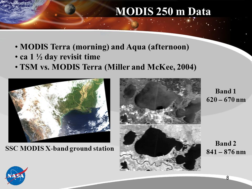 8 MODIS 250 m Data MODIS Terra (morning) and Aqua (afternoon) ca 1 ½ day revisit time TSM vs.