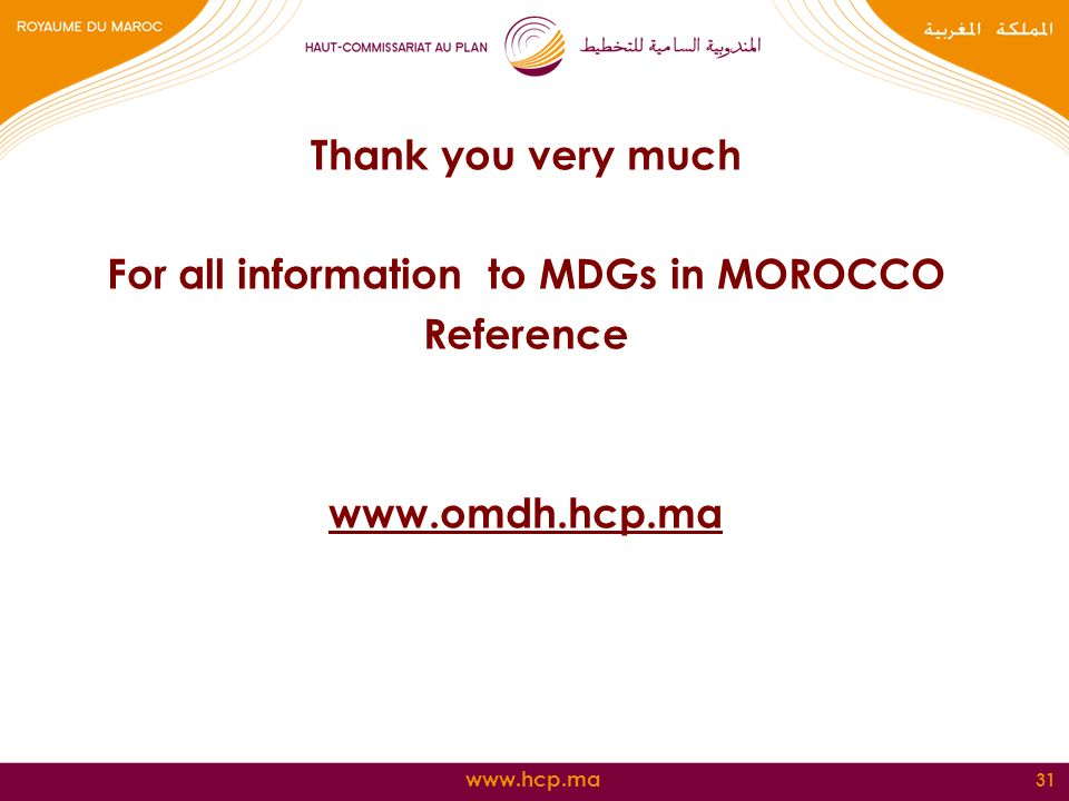 Thank you very much For all information to MDGs in MOROCCO Reference   31
