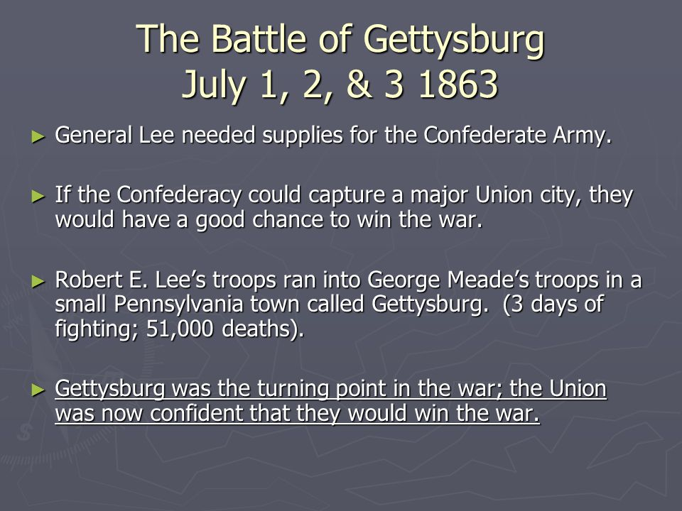 The Battle of Gettysburg July 1, 2, & ► General Lee needed supplies for the Confederate Army.