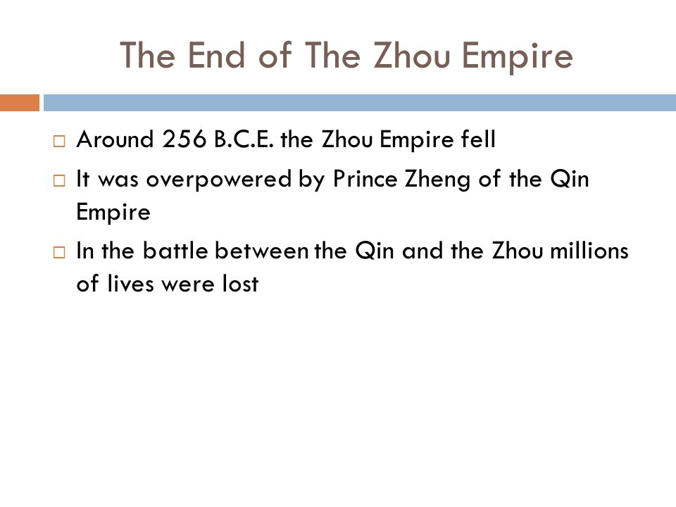 The End of The Zhou Empire  Around 256 B.C.E.