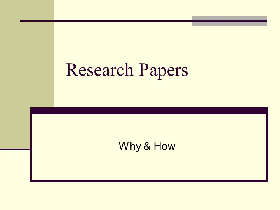 Research Papers Why & How