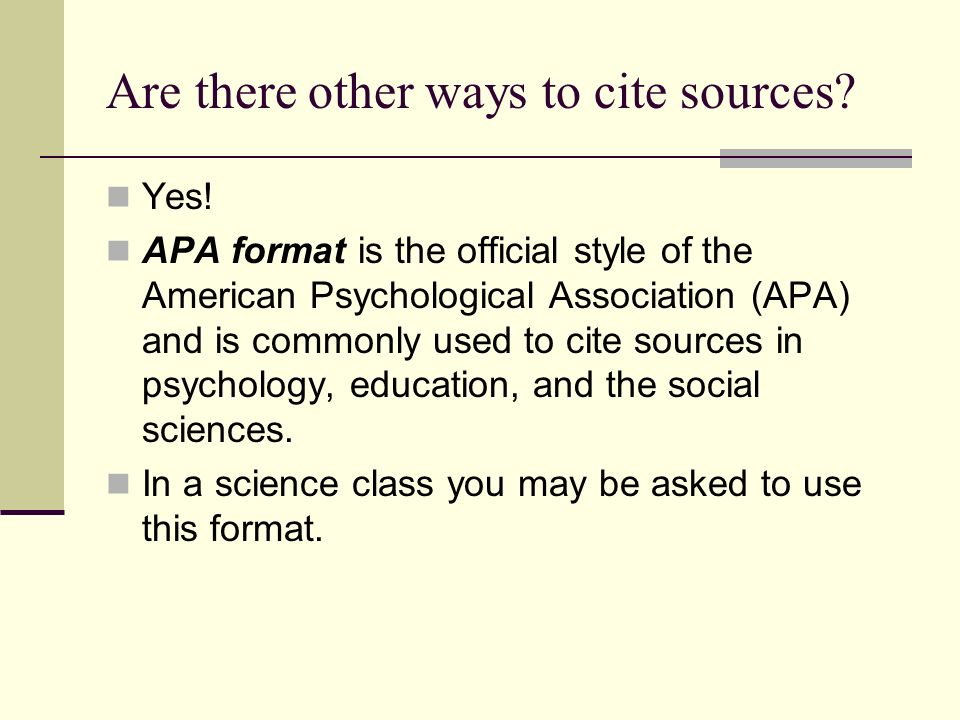 Are there other ways to cite sources. Yes.