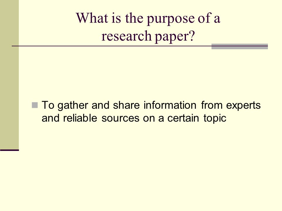What is the purpose of a research paper.