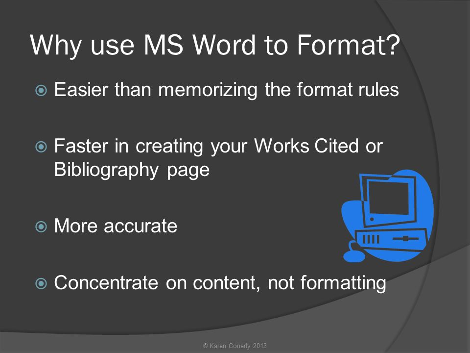 Why use MS Word to Format.