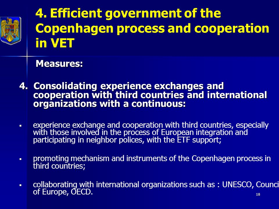18 4. Efficient government of the Copenhagen process and cooperation in VET Measures: Measures: 4.