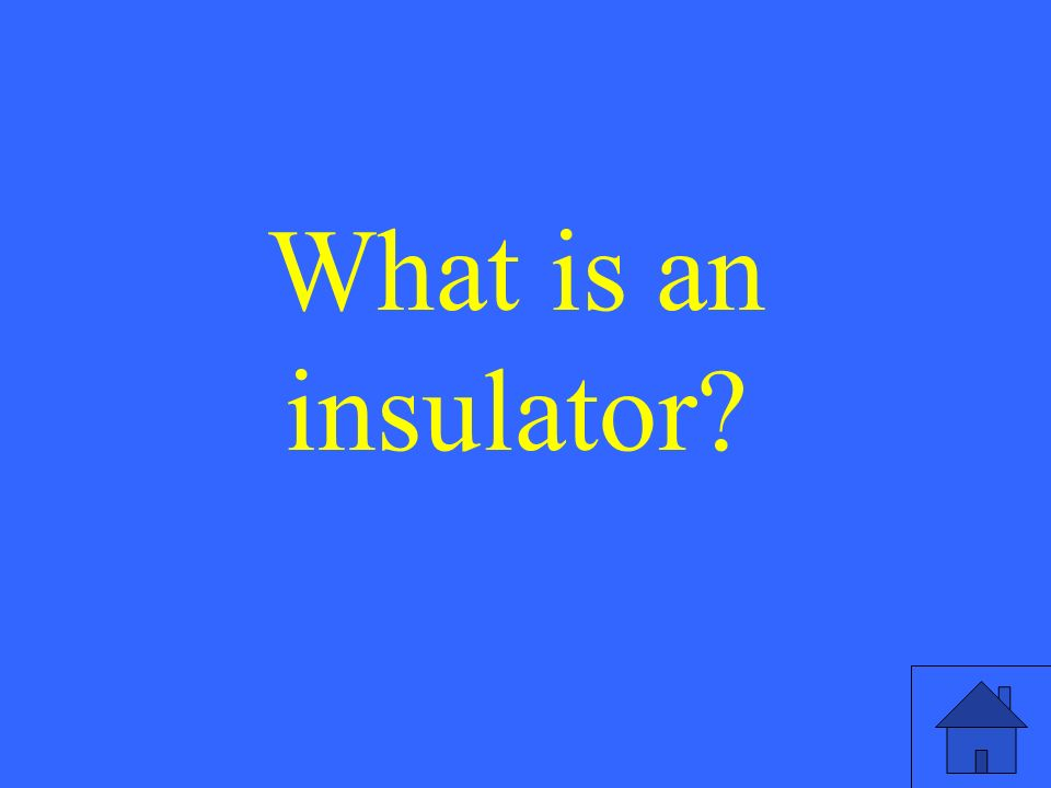What is an insulator
