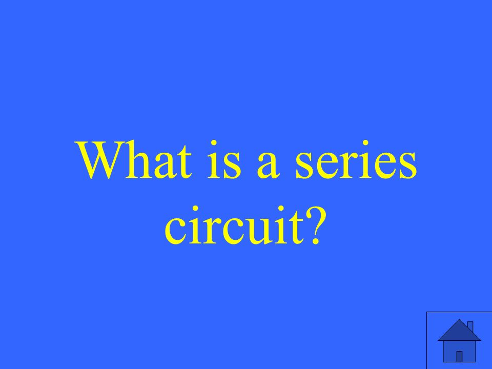 What is a series circuit