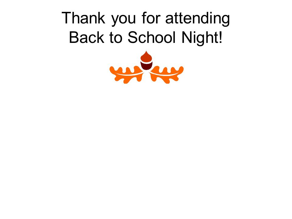 Thank you for attending Back to School Night!