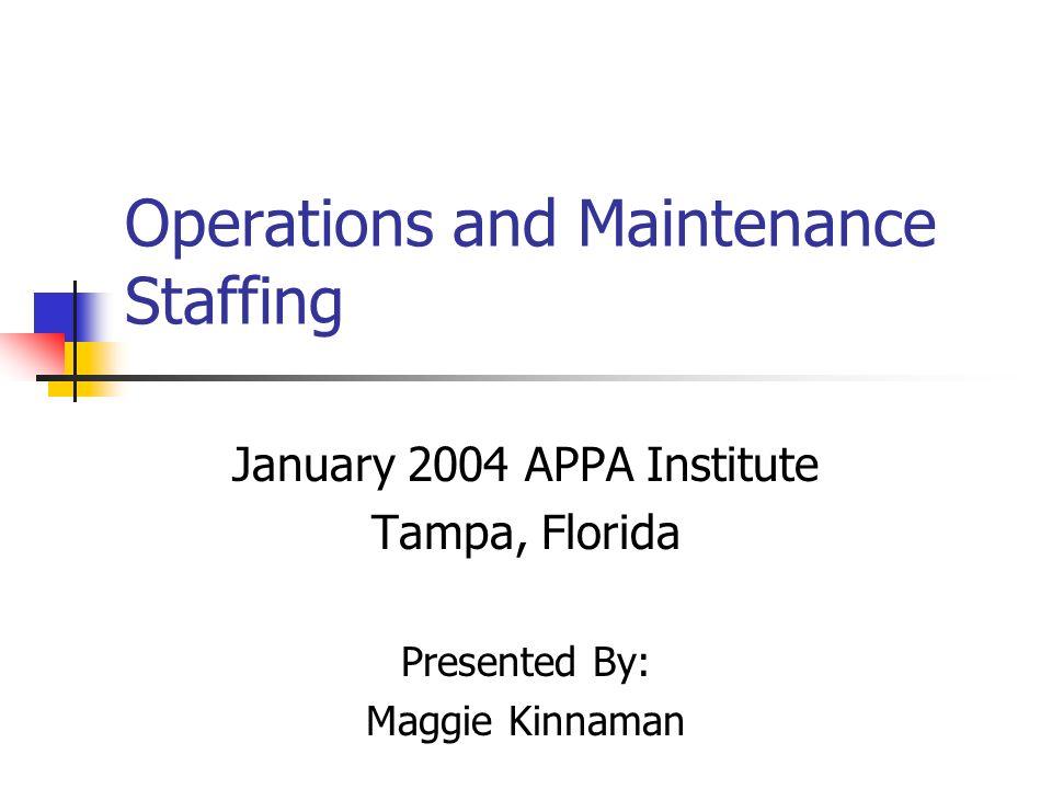 operations and maintenance staffing january 2004 appa institute rh slideplayer com