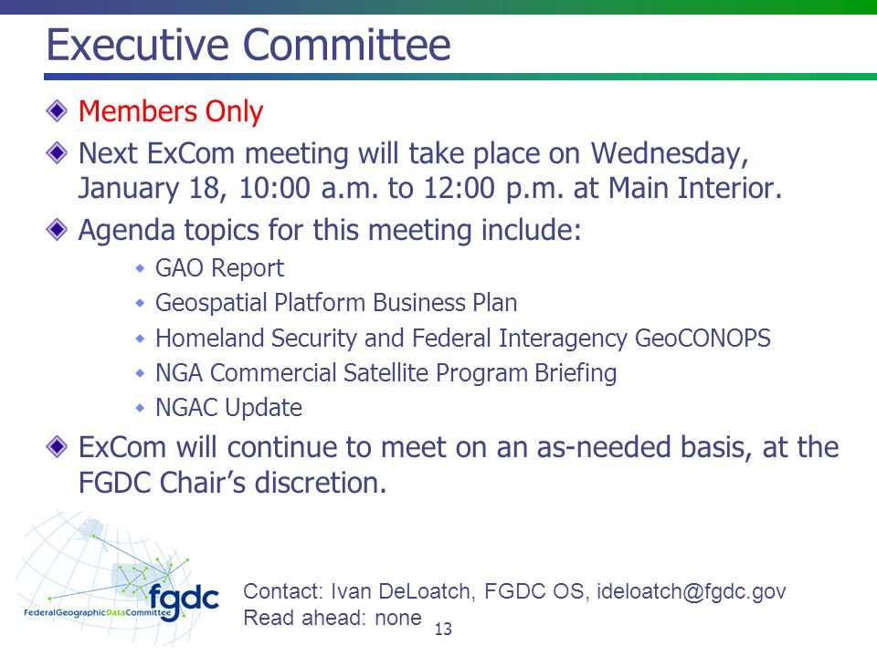 Executive Committee Members Only Next ExCom meeting will take place on Wednesday, January 18, 10:00 a.m.