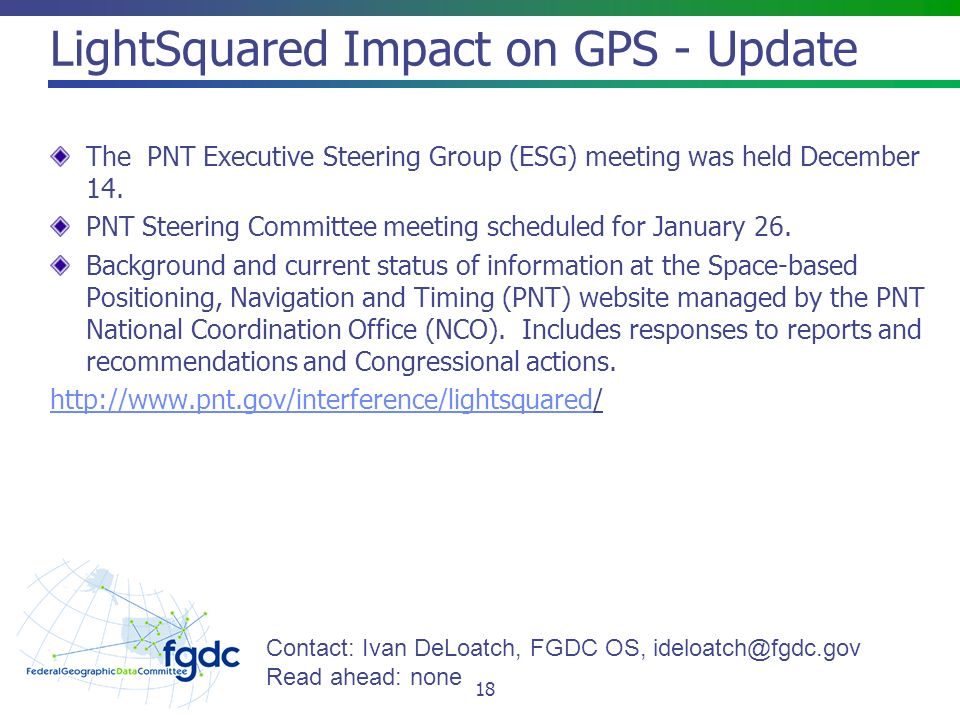 LightSquared Impact on GPS - Update The PNT Executive Steering Group (ESG) meeting was held December 14.