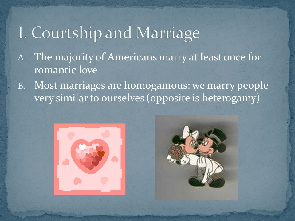 A. The majority of Americans marry at least once for romantic love B.