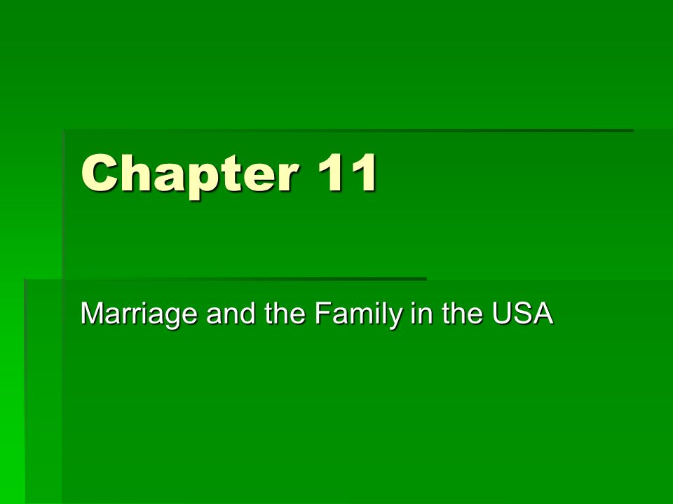 Chapter 11 Marriage and the Family in the USA
