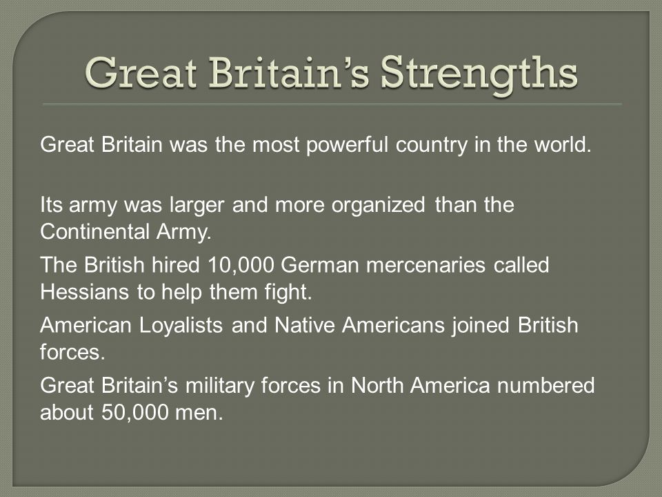 Great Britain was the most powerful country in the world.