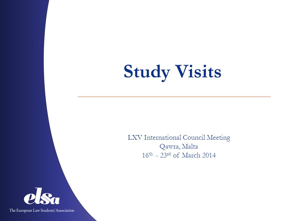 Study Visits LXV International Council Meeting Qawra, Malta 16 th - 23 rd of March 2014