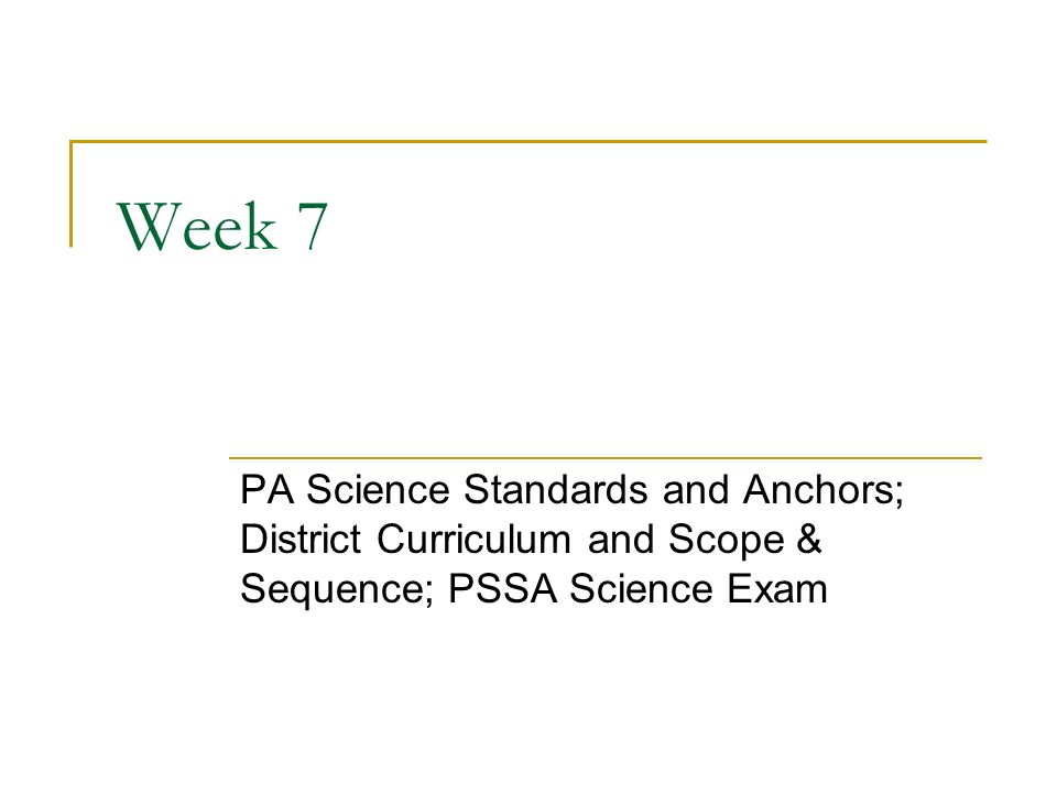 Week 7 PA Science Standards And Anchors District Curriculum