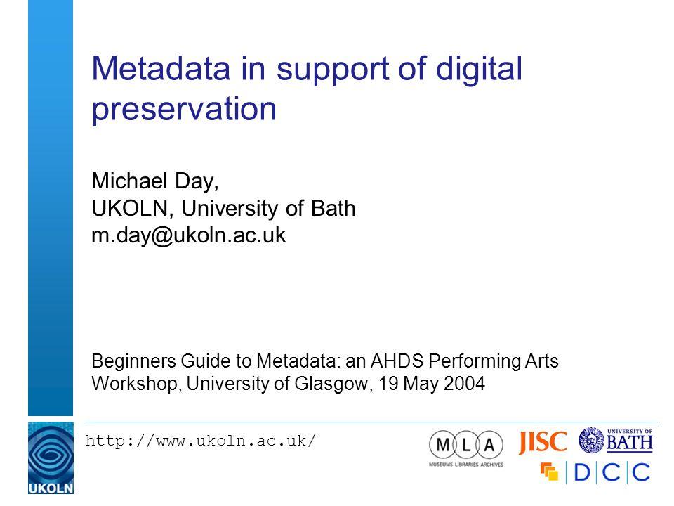 Metadata In Support Of Digital Preservation Michael Day Ukoln