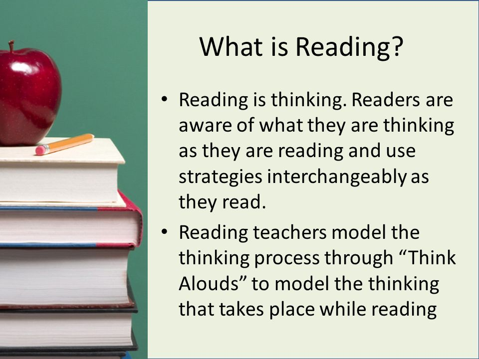 What is Reading. Reading is thinking.