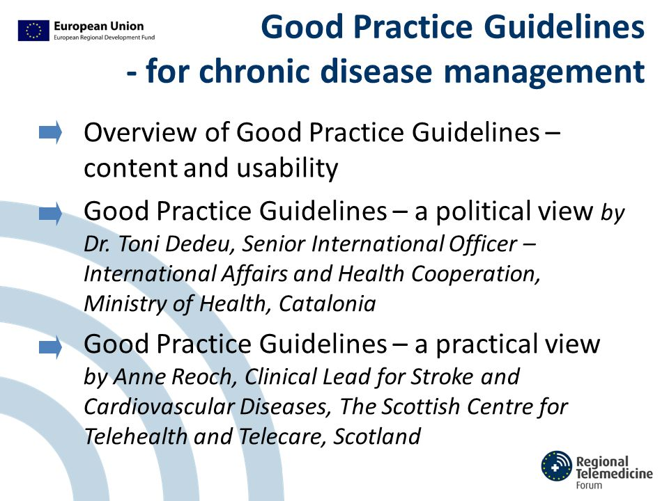 Good Practice Guidelines - for chronic disease management Overview of Good Practice Guidelines – content and usability Good Practice Guidelines – a political view by Dr.