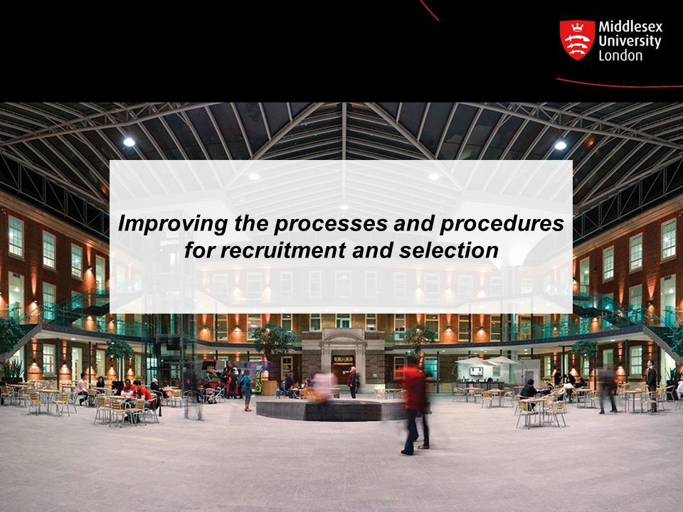 Improving the processes and procedures for recruitment and selection