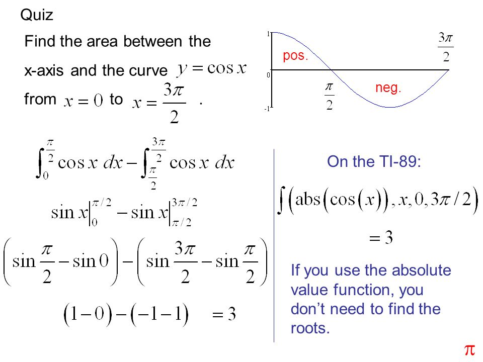Quiz Find the area between the x-axis and the curve from to.