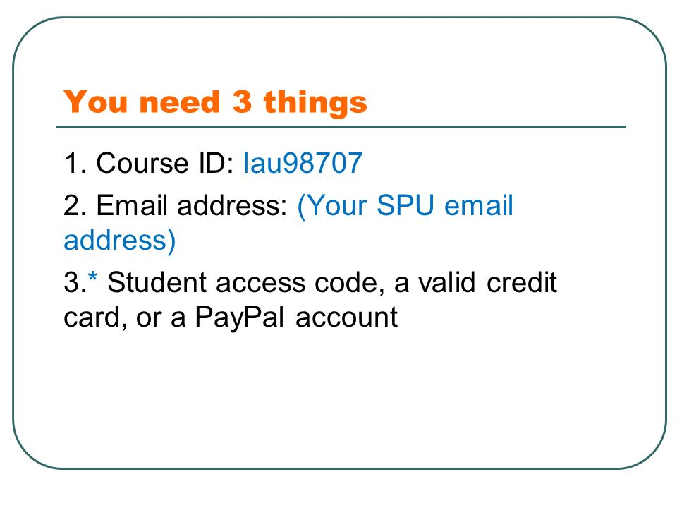 You need 3 things 1. Course ID: lau