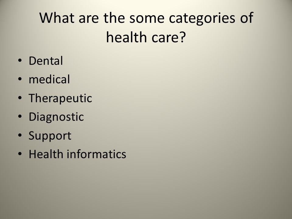 What are the some categories of health care.