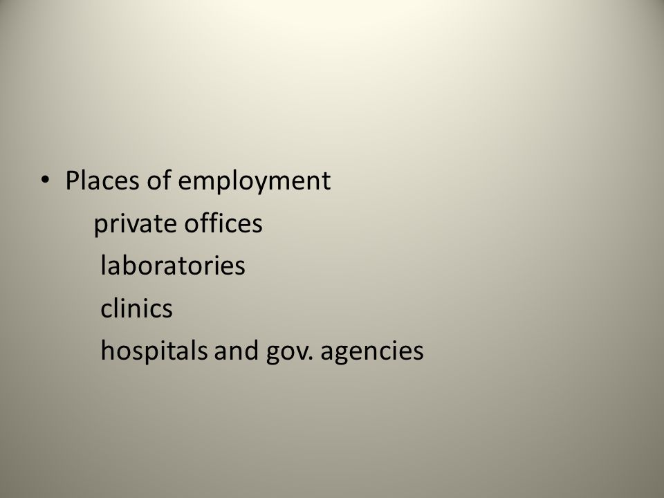 Places of employment private offices laboratories clinics hospitals and gov. agencies
