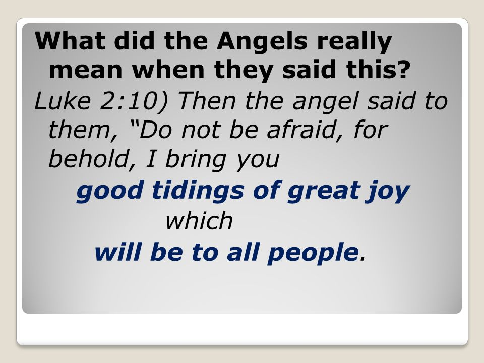 2 what did the angels really mean - What Does Christmas Really Mean
