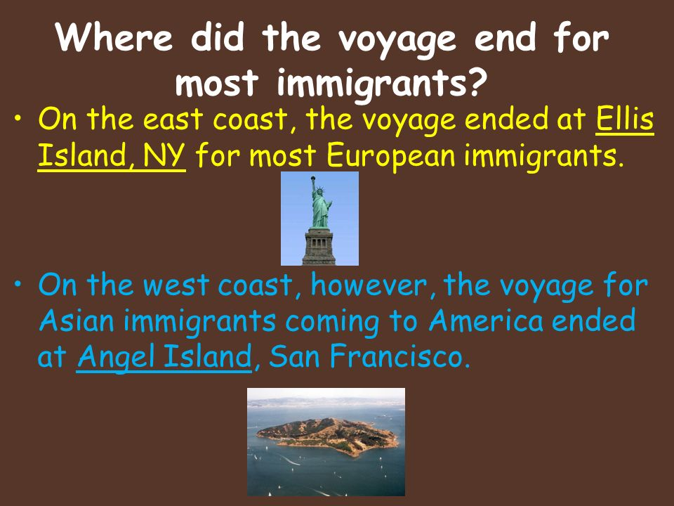 Where did the voyage end for most immigrants.