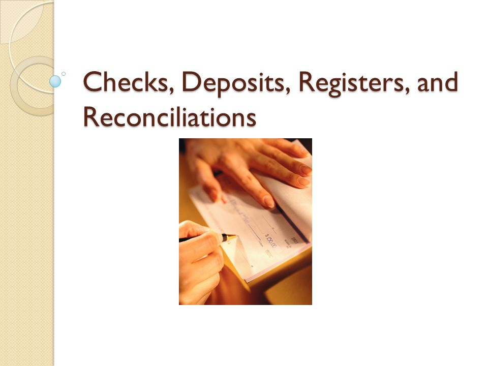 checks deposits registers and reconciliations ppt download