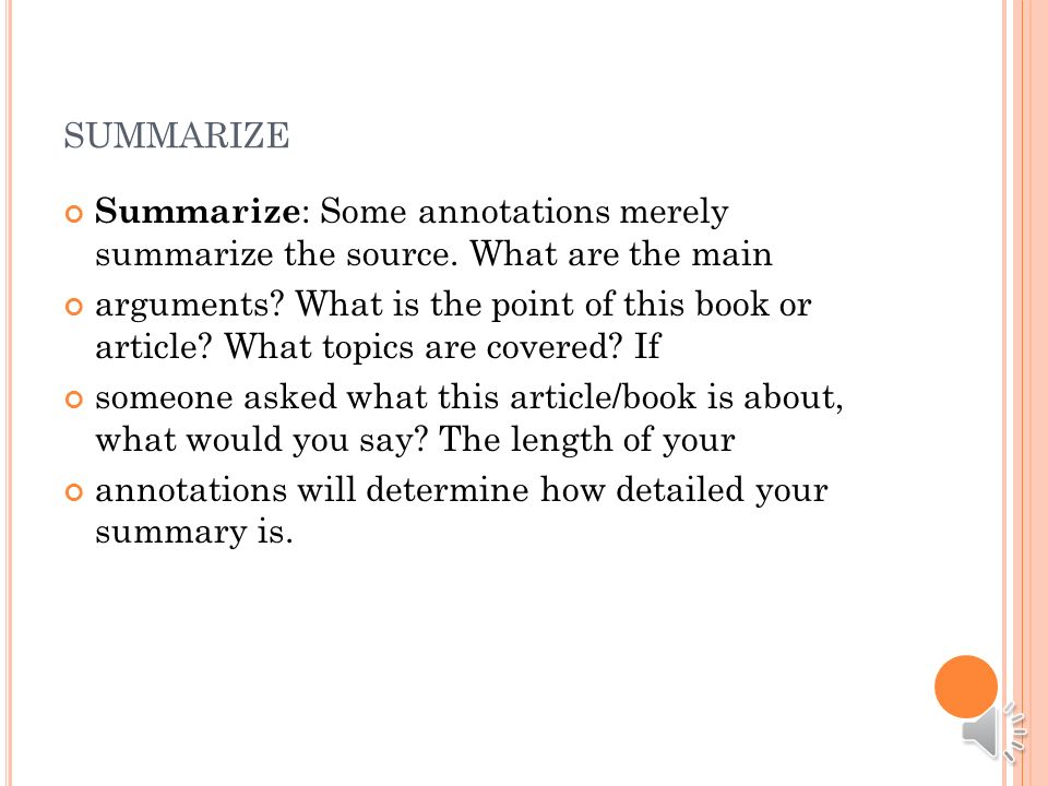 Depending on your project or the assignment, your annotations may do one or more of the following: