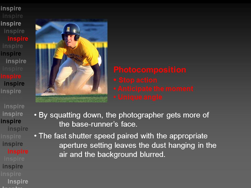 Inspire inspire By squatting down, the photographer gets more of the base-runner's face.