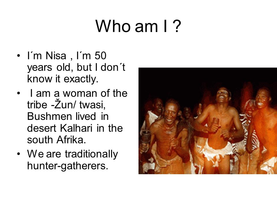 Nisa The Life And Words Of A ǃ Kung Woman Who Am I Im Nisa I