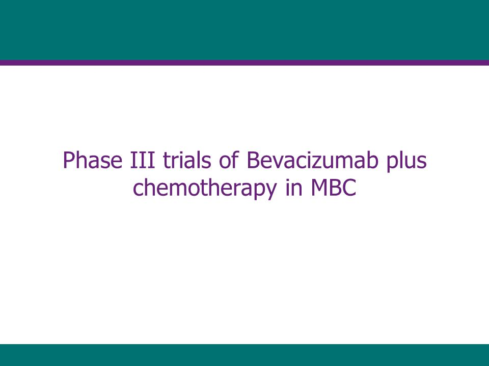 Phase III trials of Bevacizumab plus chemotherapy in MBC
