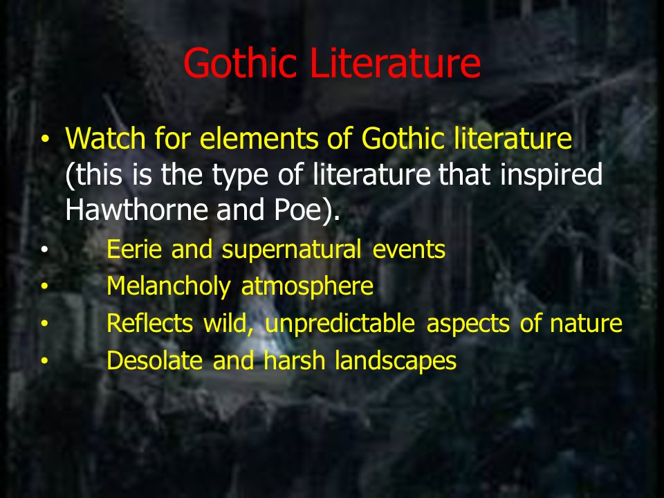 Gothicism Part of the Romantic Movement that started in the late eighteenth century and lasted to roughly three decades into the nineteenth century.