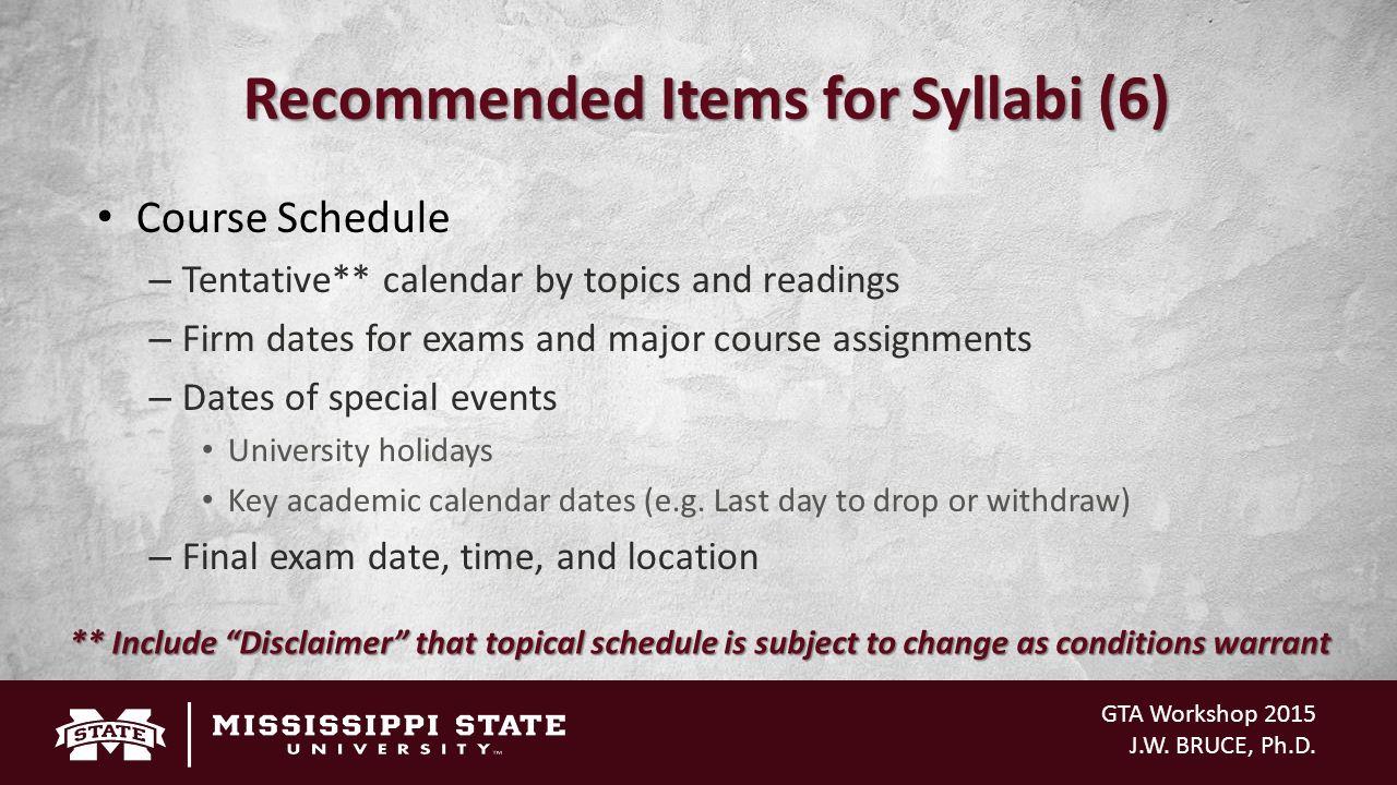 Mississippi State University Academic Calendar.Gta Workshop 2015 J W Bruce Ph D Preparing The Course Syllabus