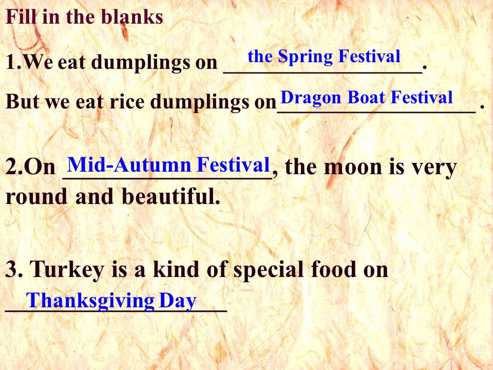 A: Which is your favourite festival. B: Mid-Autumn Festival.