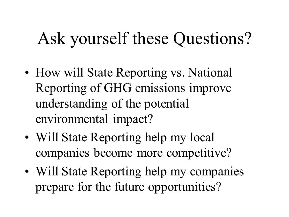 Ask yourself these Questions. How will State Reporting vs.