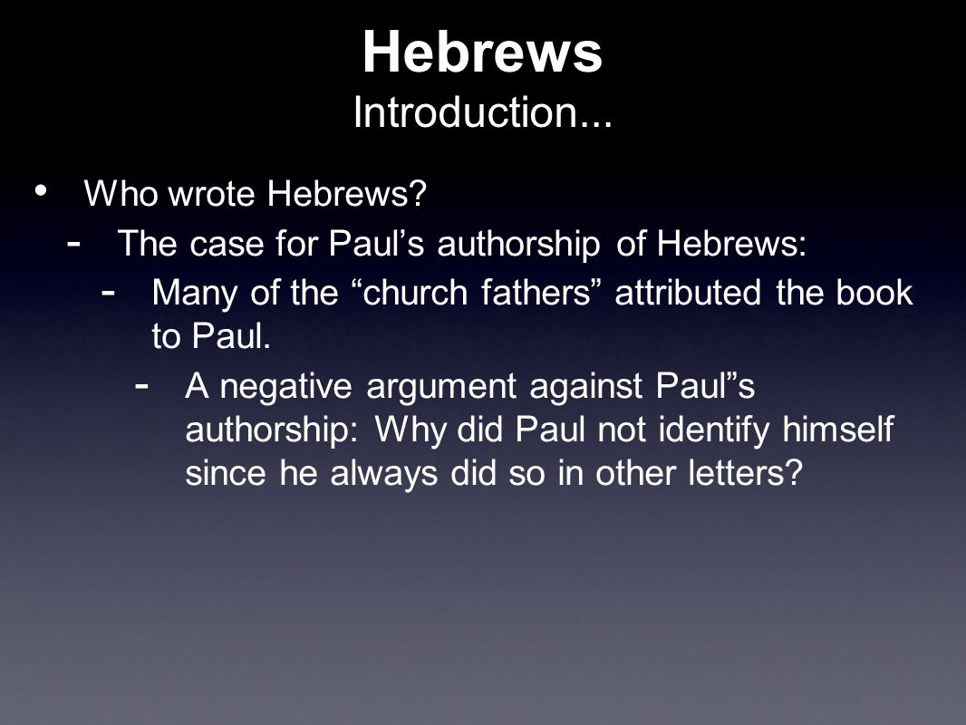 Hebrews Introduction The Study Of Any Bible Book Will Seek To