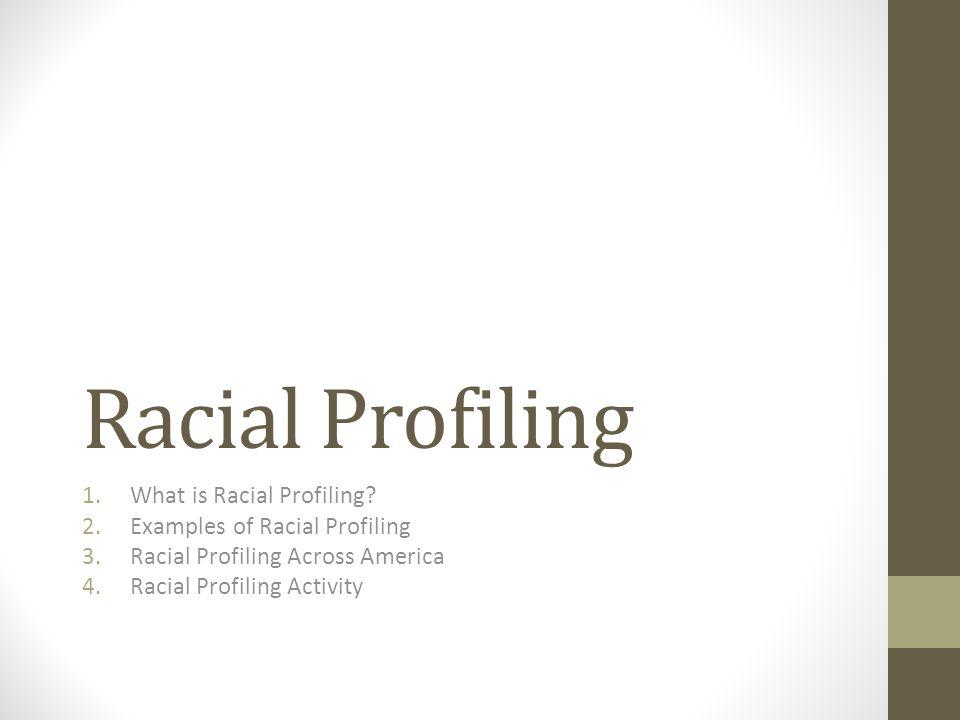 Examples of racial profiling in america