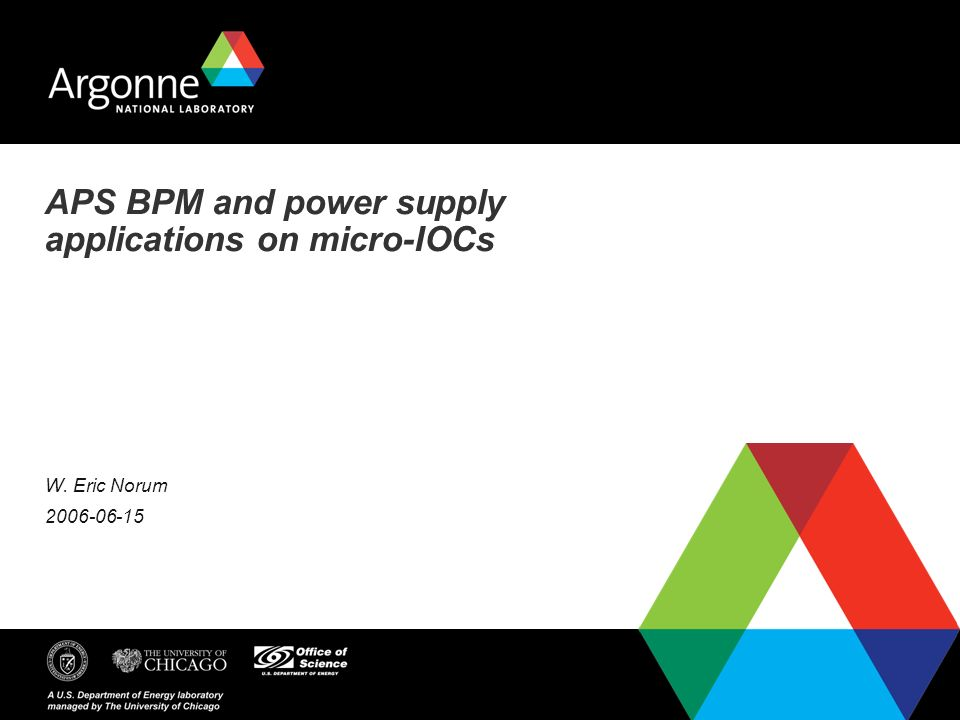 APS BPM and power supply applications on micro-IOCs W. Eric Norum