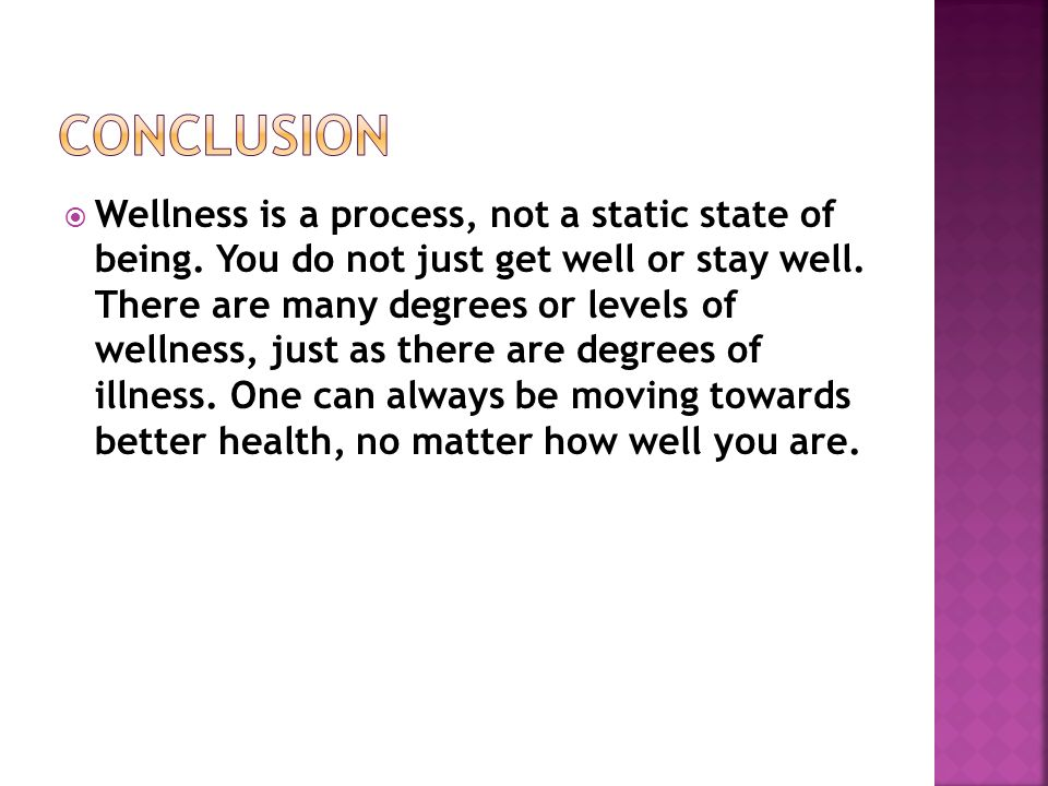  Wellness is a process, not a static state of being.