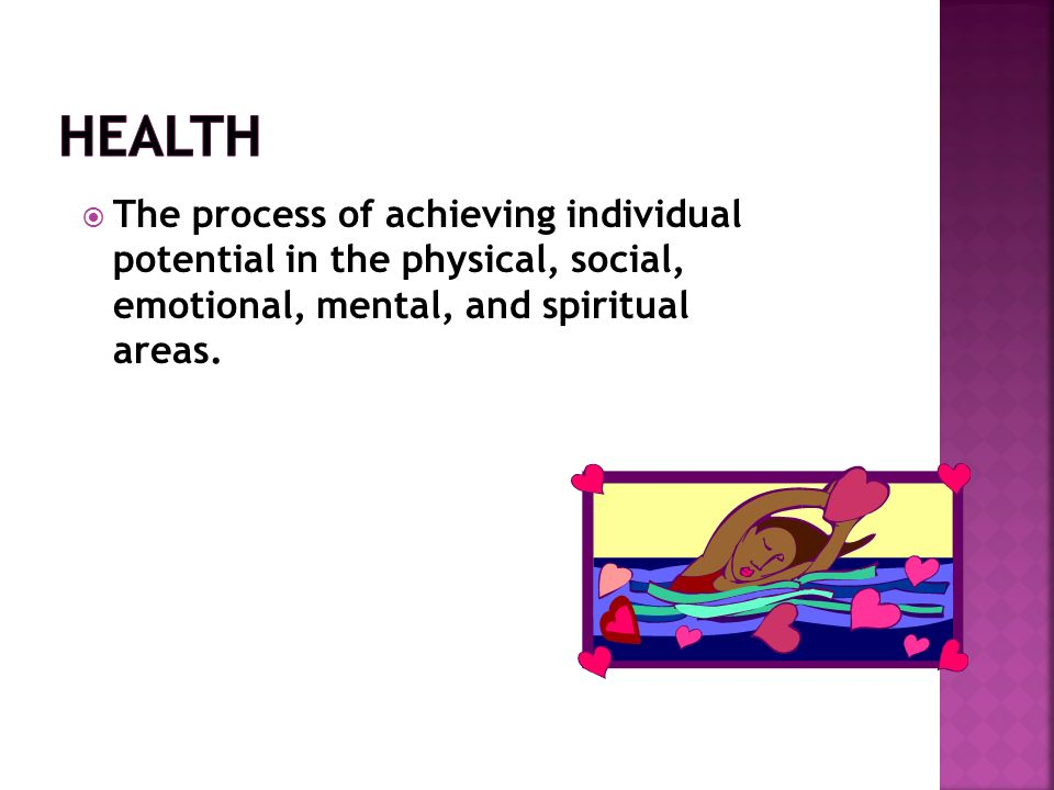  The process of achieving individual potential in the physical, social, emotional, mental, and spiritual areas.