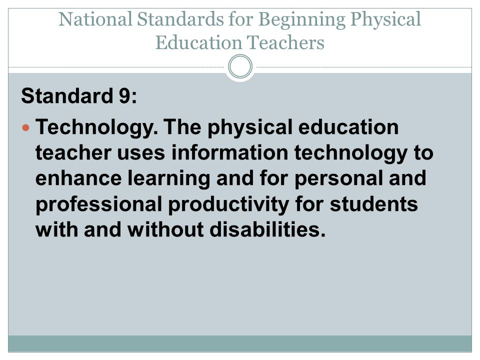 National Standards for Beginning Physical Education Teachers Standard 9: Technology.