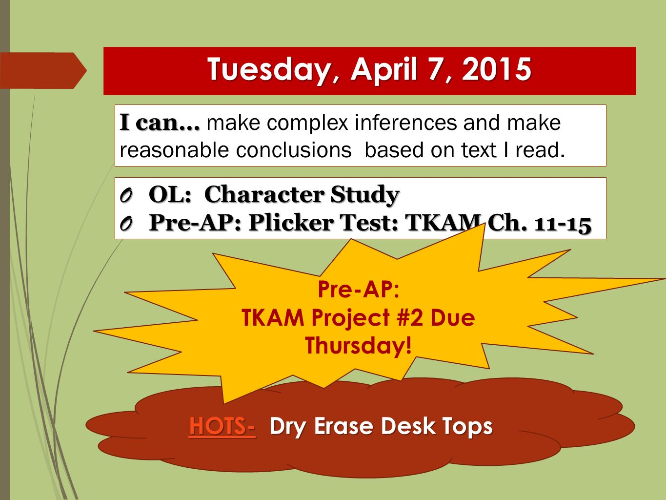 Tuesday, April 7, 2015 I can… I can… make complex inferences and make reasonable conclusions based on text I read.