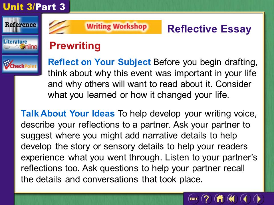 Unit 3/Part 3 Reflect on Your Subject Before you begin drafting, think about why this event was important in your life and why others will want to read about it.