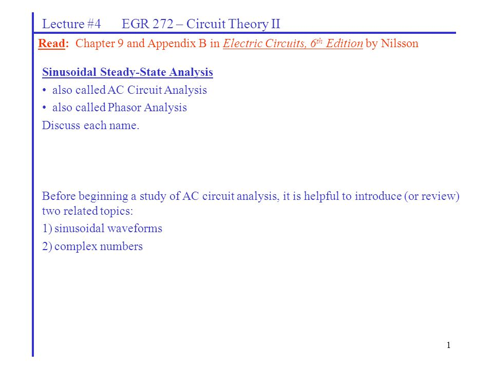 1 Lecture 4 EGR 272 Circuit Theory II Read Chapter 9 And
