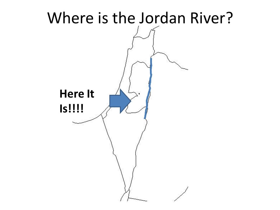 Where is the Jordan River Here It Is!!!!