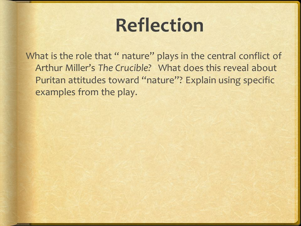 Reflection What is the role that nature plays in the central conflict of Arthur Miller's The Crucible.